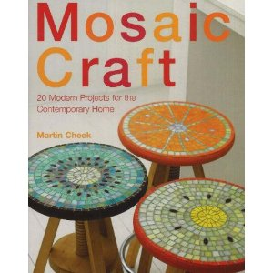 MOSAIC CRAFTS: TWENTY DESIGNS FOR THE MODERN HOME